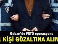 Gebze'de FETÖ operasyonu