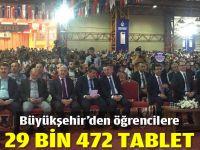 Büyükşehir'den öğrencilere 29 bin 472 tablet