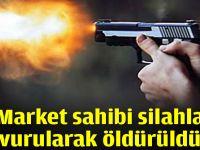 Market sahibi silahla vurularak öldürüldü