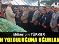 Türker son yolculuğuna uğurlandı