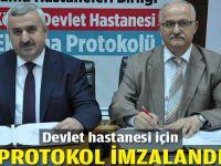 Devlet hastanesi için protokol imzalandı