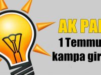 AK Parti 1 Temmuz'da kampa giriyor
