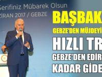 Başbakan'dan Gebze'ye müjde!