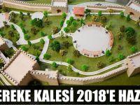 Hereke Kalesi 2018'de hazır