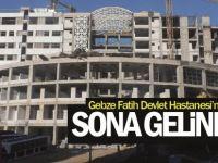 Gebze Fatih Devlet Hastanesi'nde sona gelindi