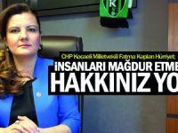 """Fatma Kaplan Hürriyet; """"İnsanları mağdur etmeye hakkınız yok"""""""