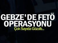 Gebze'de Fetö Operasyonu: Çok Sayıda Gözaltı...
