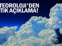 Meteoroloji'den kritik açıklama!