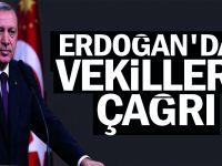 Erdoğan'dan vekillere çağrı