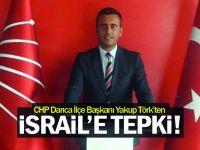 Yakup Törk'ten İsrail'e tepki!