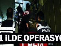 81 ilde operasyon