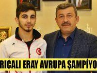 Darıcalı Eray Şamdan Avrupa şampiyonu