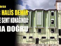 Ömer Halis Demir Semt Konağı ve Camii'nde sona doğru..