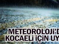 Meteorolojiden Kocaeli için uyarı!