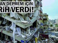 Bakan deprem için tarih verdi!