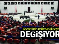 Kocaeli'nin milletvekili sayısı değişiyor!