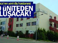 Darıca'nın yeni diş hastanesi 60 üniteden oluşacak!