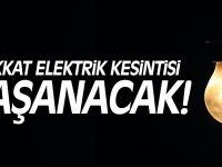 Dikkat elektrik kesintisi yaşanacak!