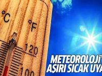 Meteoroloji'den aşırı sıcak uyarısı