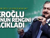 Eroğlu'ndan bayram tatili açıklaması