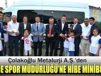 Çolakoğlu'ndan İlçe spora hibe minibüs