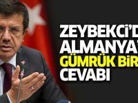 Zeybekci'den Almanya'ya Gümrük Birliği cevabı