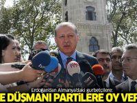 Erdoğan'dan Almanya'daki gurbetçilere: Bu partilere oy vermeyin!
