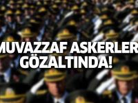 12 ilde eş zamanlı operasyon! Muvazzaf askerler gözaltında!