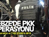 Gebze'de pkk operasyonu ses sanatçısı ve 3 kişi gözaltına alındı