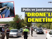 Jandarma ve polisten 'drone'lu denetim