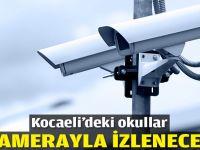 Kocaeli'deki okullar kamerayla izlenecek