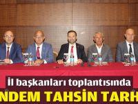 İl Başkanları Türkiye'ye örnek olacaklar!