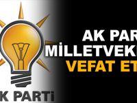 AK Partili vekil vefat etti