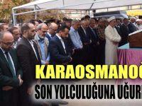 Baba Karaosmanoğlu son yolculuğuna uğurlandı