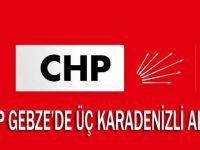 CHP Gebze'de üç Karadenizli aday