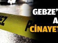 Gebze'de aşk cinayeti!