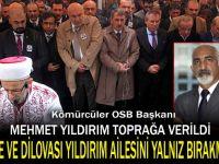 Mehmet Yıldırım, toprağa verildi