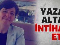 Yazar Ayşe Altan yaşamına son verdi