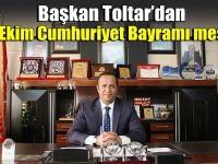 Başkan Toltar'dan 29 Ekim Cumhuriyet Bayramı mesajı