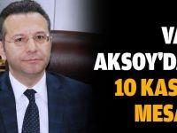 Vali Aksoy'dan 10 Kasım mesajı