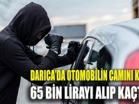 Otomobilin camını kırarak 65 bin TL çaldılar