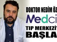 Nedim Özkara, Medcity'de hasta kabulüne başladı
