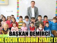 Başkan Demirci'den anne çocuk kulübüne ziyaret