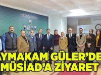 Kaymakam Güler'den MÜSİAD'a ziyaret