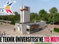 Gebze Teknik Üniversitesi'ne 115 Milyon TL!
