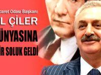 """Başkan Çiler, """"İş Dünyasına Yeni Soluk Geldi!"""""""