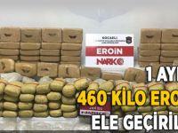 1 Ayda 460 kilo eroin ele geçirildi