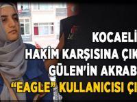 """Gülen'in akrabası """"eagle"""" kullanıcısı çıktı"""
