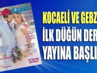 Gebze'nin ilk Düğün Dergisi yayına giriyor