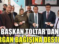 Başkan Toltar'dan, organ bağışına destek